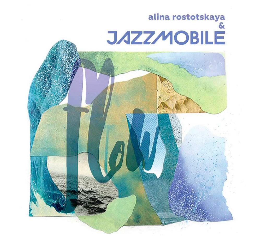 Дебютный альбом Flow Алины Ростоцкой и Jazzmobile