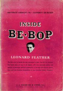 Inside Be-Bop - Леонард Фезер (Leonard Feather) - 4 главных достижения в джазе