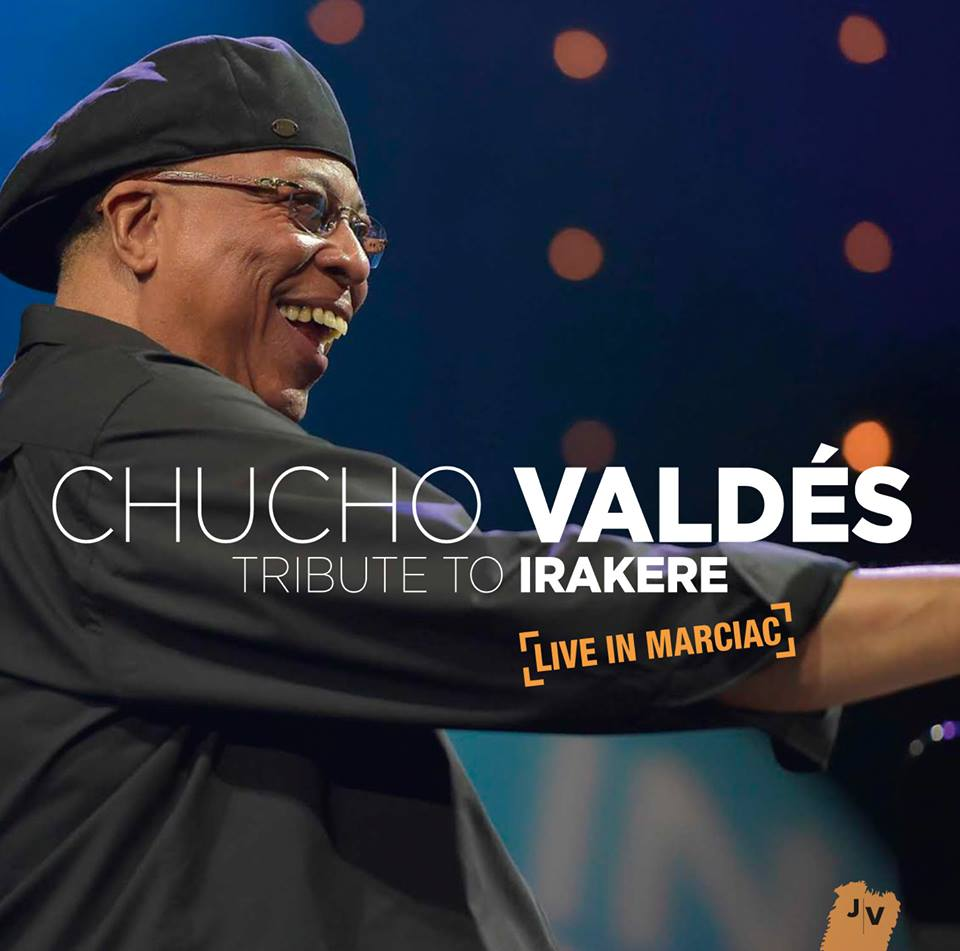 Tribute to Irakere: Live in Marciac – Chucho Valdés