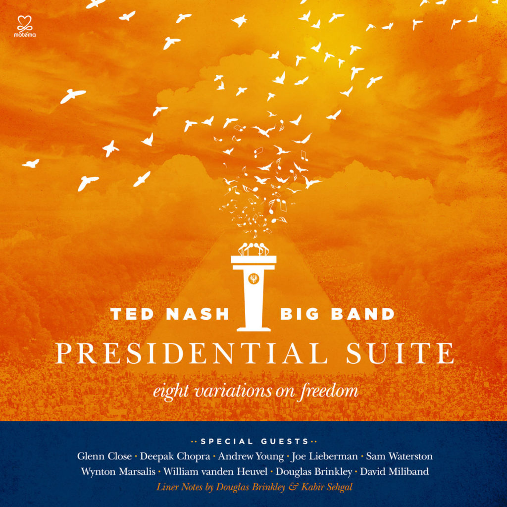 Presidential Suite: Eight Variations on Freedom – Ted Nash Big Band