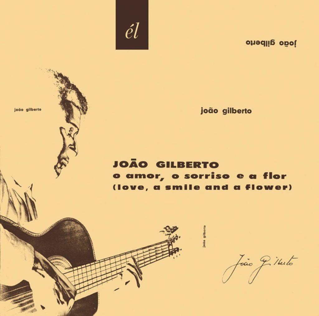 O Amor, o Sorriso e a Flor - João Gilberto