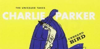 Unheard Bird Чарли Паркера.