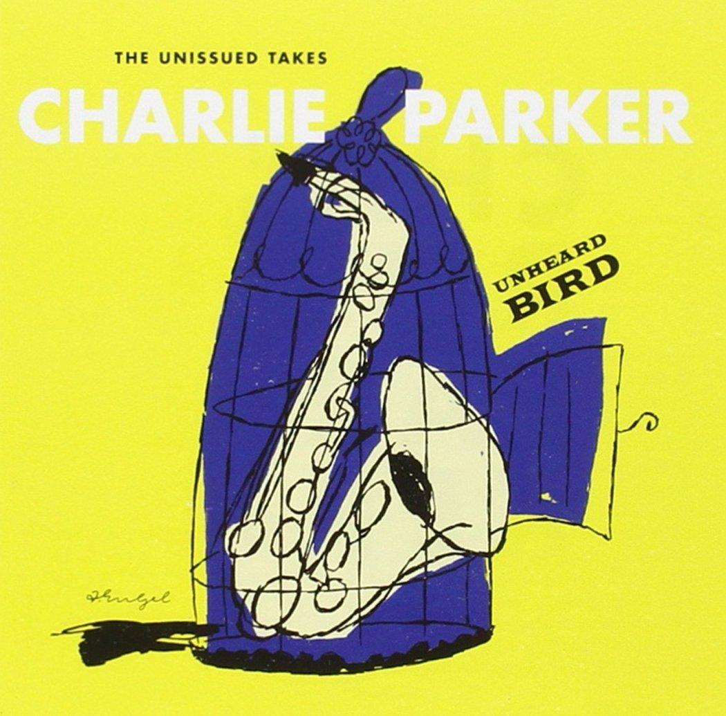 Unheard Bird Чарли Паркера