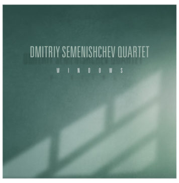 Dmitriy Semenishchev Quartet Windows
