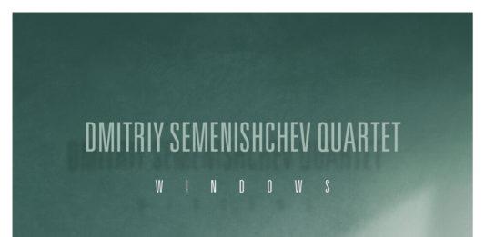 Dmitriy Semenishchev Quartet Windows