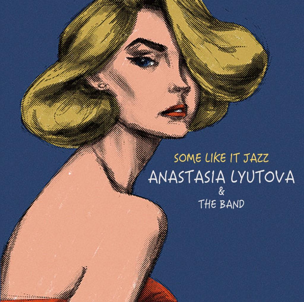 Анастасия Лютова и Лютый Бэнд - альбом Some like it JAZZ | JazzPeople