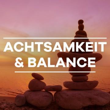 Achtsamkeit & Balance