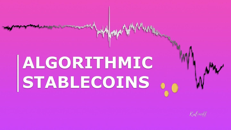 Algorithmic Stablecoins