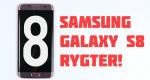 Rygter om Samsung Galaxy S8 – sådan tror vi den bliver!