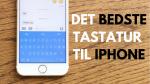Du bruger det forkerte tastatur på din iPhone (video)