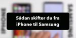 Hvordan flytter man indhold fra iPhone til Samsung mobil? Video med trin-for-trin guide
