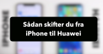 hvordan flytter man indhold fra iphone til huawei