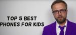 De bedste telefoner til børn