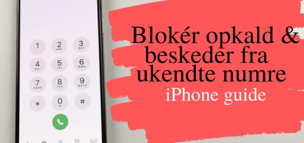 bloker opkald og beskeder fra ukendte numre iphone ios