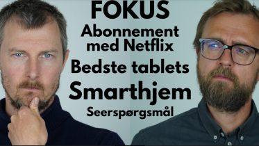 Fokus: Mobilpakke med Netflix, bedste tablet & smarthjem