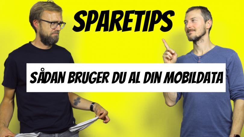 Tips til hvordan du bruger al din mobildata