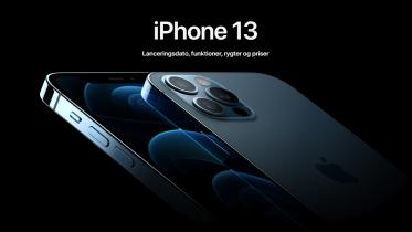 iPhone 13 er snart en realitet: Rygter og forventninger