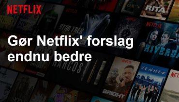 Sådan forbedrer du forslagene i Netflix [TIP]