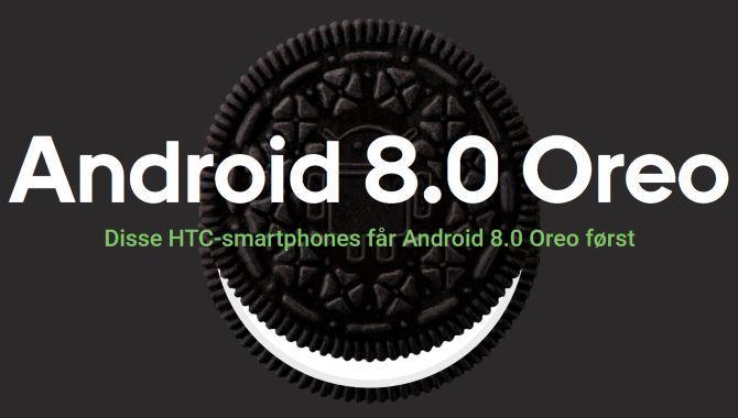 HTC: Disse modeller får Android 8.0 Oreo først
