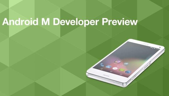 Sony udgiver tidlig udgave af Android M til 12 enheder