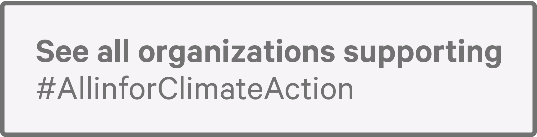 See all organizations supporting #AllinforClimateAction