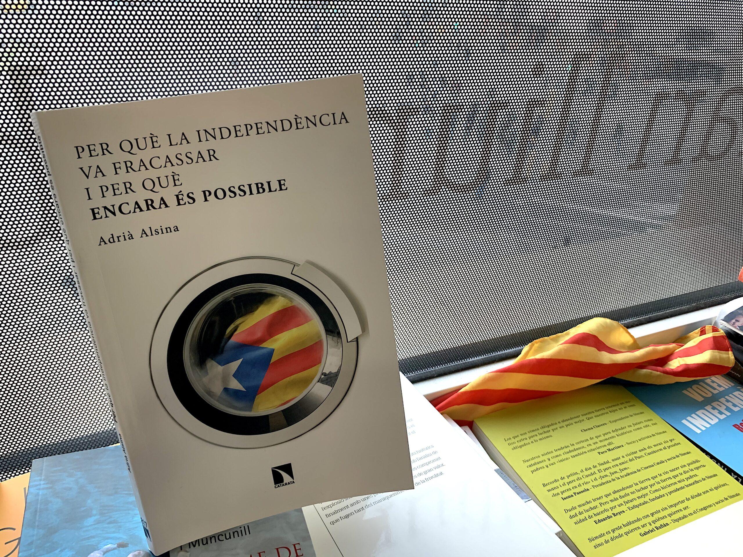 El llibre 'Per què la independència va fracassar i per què encara és possible', d'Adrià Alsina (Editorial Catarata)