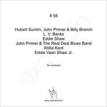 MusicalAction # 58  Hubert Sumlin & John Primer & Billy Branch, Eddie Shaw, John Primer & The Real Deal Blues Band, Willie Kent, Eddie Vaan Shaw Jr.  Audio Media 2018