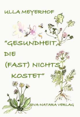 gesundheit_die_fast_nichts_kostet_Ulla Meyerhof_MYSTICA_