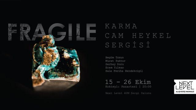 Fragile Karma Cam Heykel Sergisi