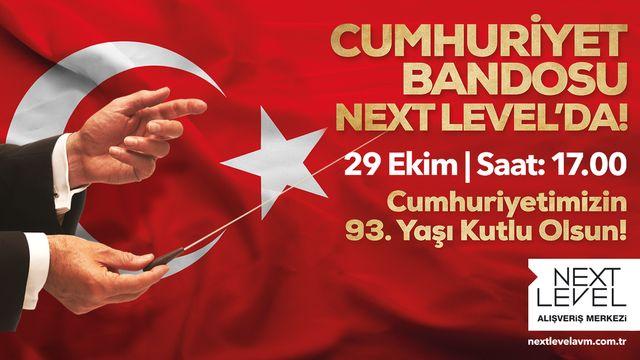 Cumhuriyet Bandosu Next Level'da