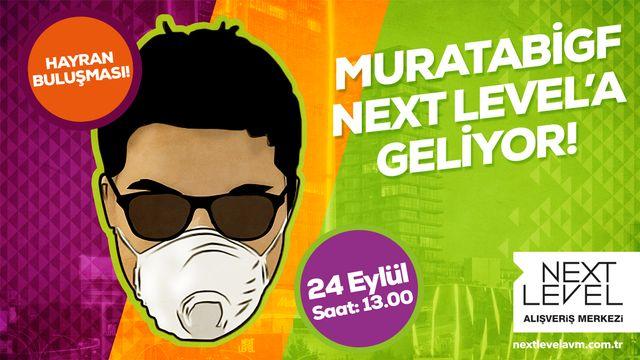 Muratabigf Next Level'a Geliyor