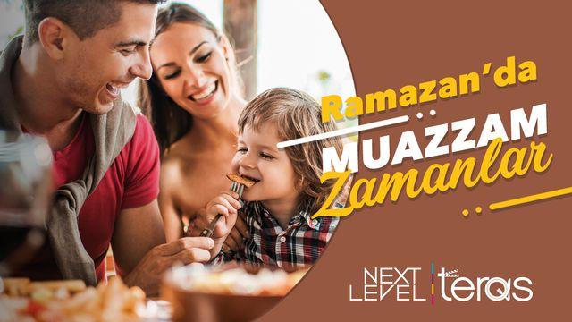 Ramazan'da Muazzam Zamanlar