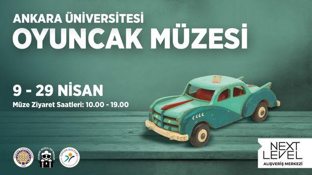 Ankara Üniversitesi Oyuncak Müzesi Next Level'a Geliyor
