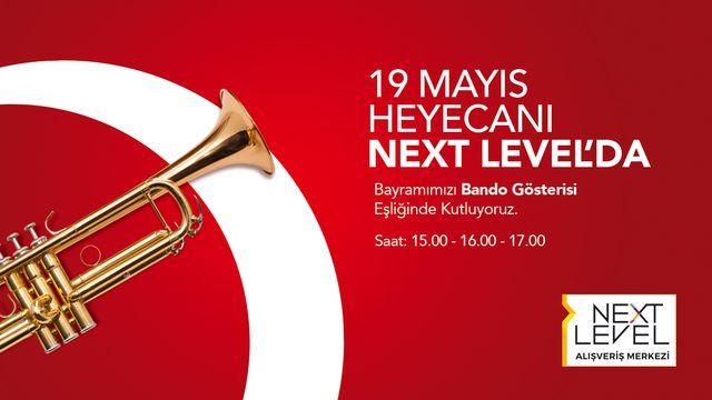 19 Mayıs heyecanı Next Level'da