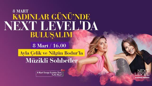 8 Mart Kadınlar Günü'nde Next Level'da Buluşalım