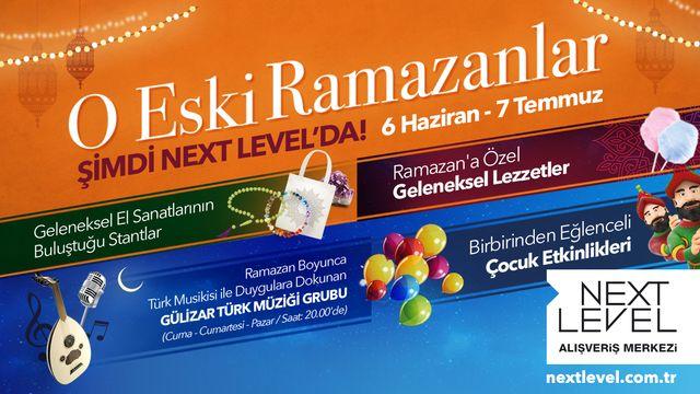 O Eski Ramazanlar Şimdi Next Level'da