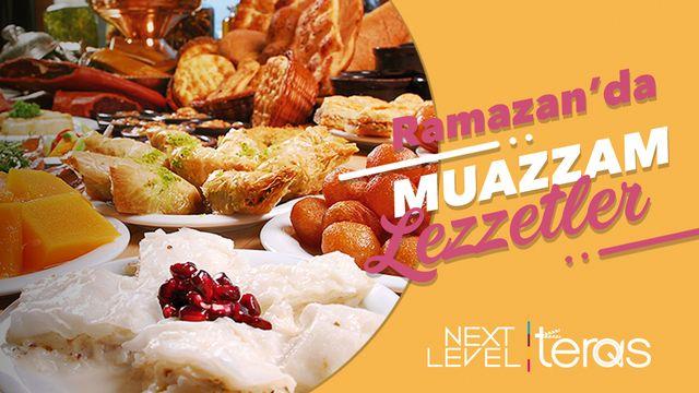Ramazan'da Muazzam Lezzetler