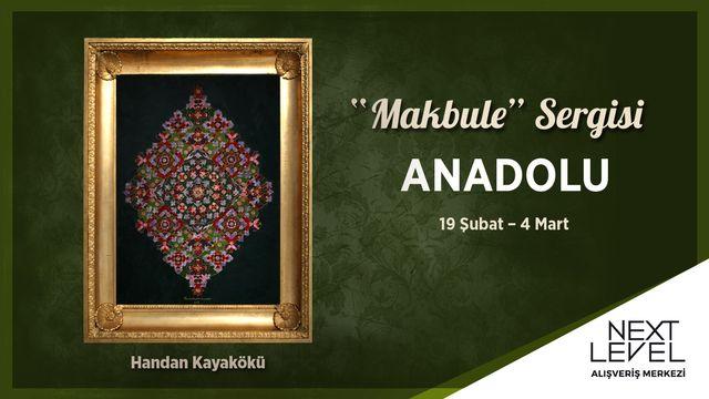 Makbule Sergisi Anadolu