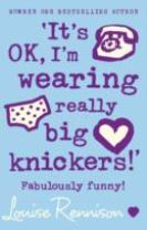 `It's OK, I'm wearing really big knickers!'