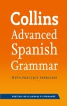 Collins Advanced Spanish Grammar with Practice Exercises