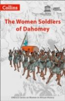 The Women Soldiers of Dahomey