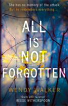 All Is Not Forgotten: The bestselling gripping thriller you'll never forget