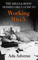 The Mills & Boon Modern Girl's Guide to: Working 9-5