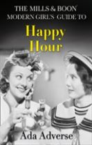 The Mills & Boon Modern Girl's Guide to: Happy Hour