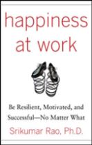 Happiness at Work: Be Resilient, Motivated, and Successful - No Matter What