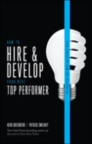 How to Hire and Develop Your Next Top Performer, 2nd edition: The Qualities That Make Salespeople Great