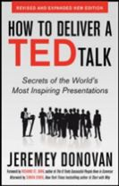 How to Deliver a TED Talk: Secrets of the World's Most Inspiring Presentations, revised and expanded new edition, with a forewor
