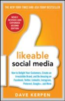 Likeable Social Media, Revised and Expanded: How to Delight Your Customers, Create an Irresistible Brand, and Be Amazing on Face