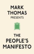 Mark Thomas Presents the People's Manifesto