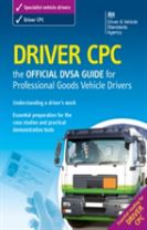 Driver CPC - the official DSA guide for professional goods vehicle drivers